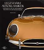 Legendäre Autoklassiker: Vom Anfang des 20. Jahrhunderts bis zum Ende der Sechzigerjahre