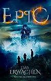 EPIC – Das Erwachen (Die EPIC-Trilogie 1, Urban Fantasy Deutsch)