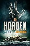 Die Horden: Der Fels: Zombie-Thriller