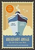 Kreuzfahrt-Knigge für die Frau von Welt: Dos and Don'ts auf hoher See. For Ladies Only