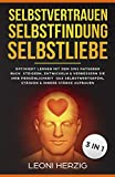 Selbstvertrauen Selbstfindung Selbstliebe: Optimiert Lernen mit dem 3in1 Ratgeber Buch Steigern, entwickeln & verbessern Sie Ihre Persönlichkeit Das...