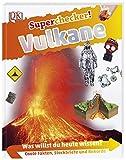 Superchecker! Vulkane: Was willst du heute wissen? Coole Fakten, Steckbriefe und Rekorde