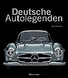 Deutsche Autolegenden: Die schönsten Oldtimer, Youngtimer und moderne Traumwagen. Von Adler Diplomat bis Zeppelin Maybach