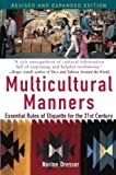 Multicultural Manners: Essential Rules of Etiquette for the 21st Century, Revised Edition
