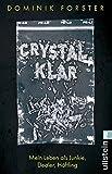 crystal.klar: Mein Leben als Junkie, Dealer, Häftling