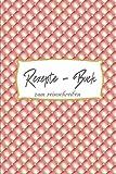 Rezepte Buch zum reinschreiben: Rezepte Buch zum reinschreiben | Rezepte | Geschenk|Rezepte für Hobbyköche | Geschenke für Oma