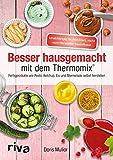 Besser hausgemacht mit dem Thermomix: Beliebte Fertigprodukte wie Pesto, Ketchup, Eis, Marmelade selbst herstellen