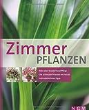 Zimmerpflanzen: Alles über Standort und Pflege - Die schönsten Pflanzen im Porträt - Individuelle Deko-Tipps