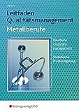 Leitfaden Qualitätsmanagement Metallberufe: Bausteine Qualitätsmanagement (TQM), Statistische Prozessregelung (SPC): Schülerband