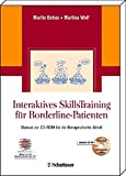Interaktives Skillstraining für Borderline-Patienten im Set: Manual zur CD-ROM für die therapeutische Arbeit Akkreditiert vom Deutschen Dachverband DBT