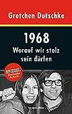 1968: Worauf wir stolz sein dürfen