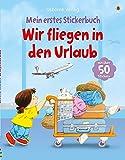 Mein erstes Stickerbuch: Wir fliegen in den Urlaub