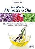 Handbuch Ätherische Öle: 70 Portraits der gebräuchlichsten Duftöle für die Hausapotheke und Wellness-Anwendungen