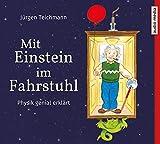 Mit Einstein im Fahrstuhl: Physik genial erklärt