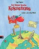 Der kleine Drache Kokosnuss reist um die Welt (Die Abenteuer des kleinen Drachen Kokosnuss, Band 9)