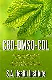 CBD – DMSO – CDL: Das Premium Praxisbuch für Ihre Gesundheit - Alles über die wundersame Wirkung der Naturheilmittel