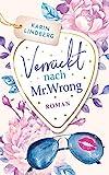 Verrückt nach Mr. Wrong: Liebesroman