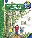 Wir entdecken den Wald (Wieso? Weshalb? Warum?, Band 46)