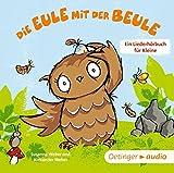 Die Eule mit der Beule – Ein Liederhörbuch für