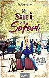 Mit Sari auf Safari: Wie Indien mein Leben auf den Kopf stellte