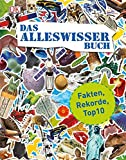 Das Alleswisser-Buch: Fakten, Rekorde, Top10