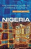 Nigeria - Culture Smart!: The Essential Guide to Customs & Culture