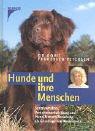 Hunde und ihre Menschen: Sozialverhalten, Verhaltensentwicklung und Hund-Mensch-Beziehung als Grundlage von Wesenstests