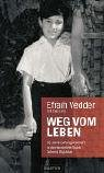 Weg vom Leben: 35 Jahre Gefangenschaft in der deutschen Sekte Colonia Dignidad