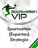 Sportwetten-VIP: Der ultimative Sportwetten Strategie 2019 - Geld verdienen mit Sportwetten und reich werden: Die todsichere Trick!