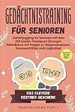 Gedächtnistraining für Senioren: Gehirnjogging für Senioren mit den 222 besten Denksport Übungen - Rätselblock mit Fragen zu Allgemeinwissen,...