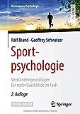 Sportpsychologie: Verständnisgrundlagen für mehr Durchblick im Fach (Basiswissen Psychologie)