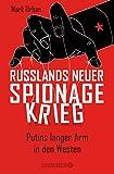 Russlands neuer Spionagekrieg: Putins langer Arm in den Westen