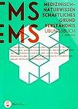 Medizinertest TMS / EMS 2020 I Medizinisch-naturwissenschaftliches Grundverständnis I Übungsbuch zur idealen Vorbereitung auf den Medizin-Aufnahmetest in...