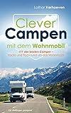 Clever Campen mit dem Wohnmobil: 111 der besten Camper- Hacks und Tipps rund um das Wohnmobil