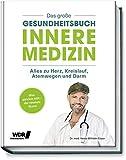 Das große Gesundheitsbuch - Innere Medizin: Alles zu Herz, Kreislauf, Atemwegen und Darm - Was wirklich hilft - der neuste Stand: Depressionen, Arthrose,...