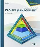 Projektmanagement: Das Wissen für den Profi