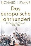 Das europäische Jahrhundert: Ein Kontinent im Umbruch - 1815-1914