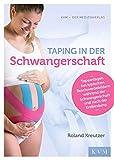 Taping in der Schwangerschaft: Tapeanlagen bei typischen Beschwerdebildern während der Schwangerschaft und nach der Entbindung