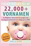Vornamen: Babynamen-Buch mit 22.000+ Vornamen für Mädchen, Vornamen für Jungen, Trendigsten und Beliebtesten Babynamen 2020