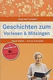 Geschichten zum Vorlesen und Mitsingen für Senioren: Die beliebtesten Beschäftigungsideen für Senioren (SingLiesel Kompakt)