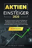Aktien für Einsteiger 2020 - Der Exklusive Investment Guide: Vom Anfänger zum Intelligenten Investor in 30 Tagen - Wie Sie in der Wirtschaftskrise ......