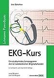 Lehmanns PowerBooks EKG-Kurs: Ein strukturiertes Lernprogramm mit 50 kommentierten Originalbefunden