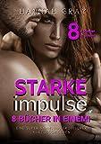 Starke Impulse: Eine Sammlung Erotischer Kurzgeschichten
