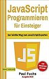 JavaScript Programmieren für Einsteiger: Der leichte Weg zum JavaScript-Experten