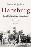 Habsburg: Geschichte eines Imperiums