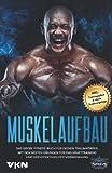 Muskelaufbau: Das große Fitness Buch für deinen Traumkörper. Mit den besten Übungen für das Krafttraining und der effektiven Fettverbrennung. Inkl....
