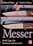Messer: Profi-Tipps für Benutzer und Sammler