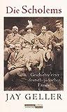 Die Scholems: Geschichte einer deutsch-jüdischen Familie