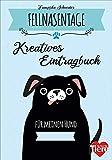 Fellnasentage. Kreatives Eintragbuch für meinen Hund. Spannende Fun Facts, IQ-Test und DIY-Ideen rund um Hunde.