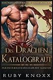Des Drachen Katalogbraut: Ein paranormaler Liebesroman (Paranormale Katalogbraut-Agentur, Band 1)